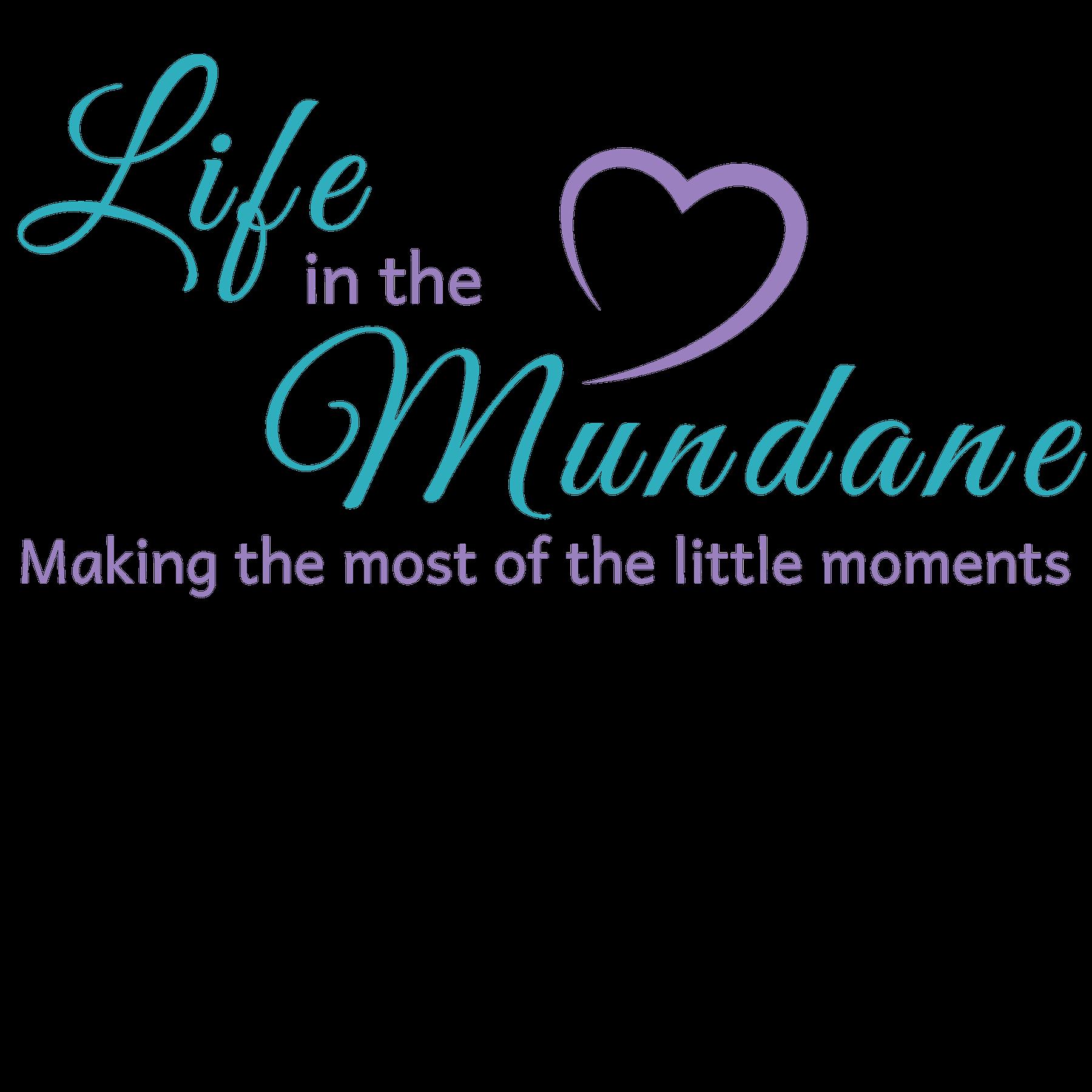 Life in The Mundane